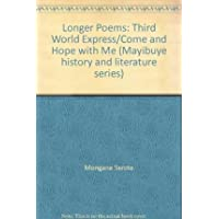 Longer Poems: Third World Express/Come and Hope with Me: Third World Express/Come and Hope with Me