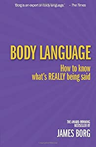 Body Language: How to Know What's Really Being Said, 3rd ed.