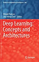 Deep Learning: Concepts and Architectures Front Cover