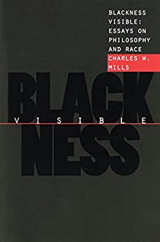blackness essay philosophy race visible To political philosophy, philosophy, race, and racism  blackness visible: essays on philosophy and race  (review essay.