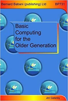 Book Basic Computing for the Older Generation by Jim Gatenby (2012-05-15)