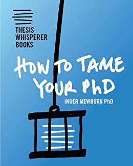 How To Tame Your PhD  Thesis Whisperer Books Book    by  Mewburn