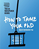 How To Tame Your PhD (Thesis Whisperer Books Book 1) (English Edition)