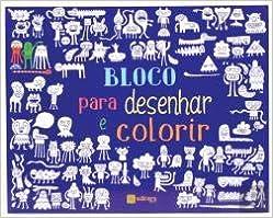 Bloco Para Desenhar E Colorir Portuguese Edition Edicare Editora