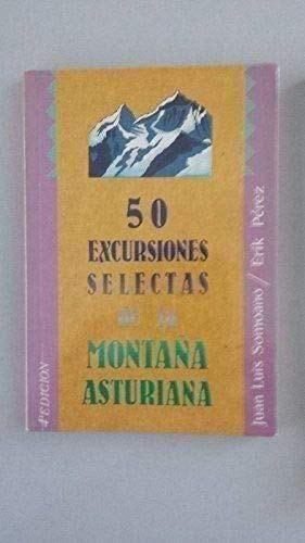 50 excursiones selectas de la montaña asturiana por Juan L. Somoano,Erik Perez