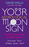 Your Astrological Moon Sign: Werewolf, Angel, Vampire, Saint? - Discover Your Hidden Inner Self
