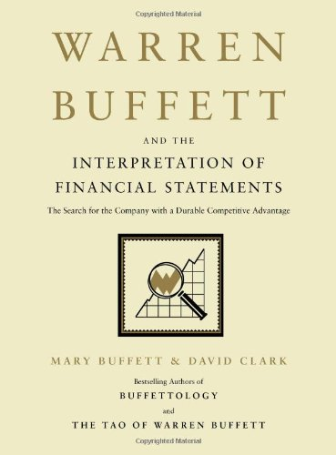 Warren Buffett and the Interpretation of Financial Statements: The Search for the Company with a Durable Competitive Advantage by Scribner Book Company