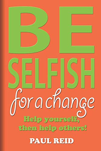 Be Selfish: For A Change