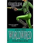 [Worldwired] [by: Elizabeth Bear]