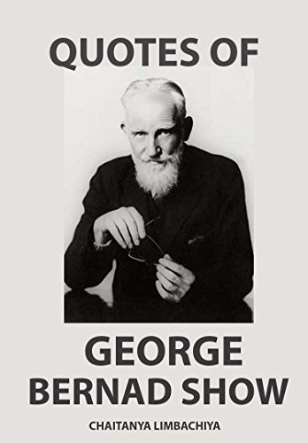 Quotes Of George Bernard Shaw