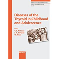 Diseases of the Thyroid in Childhood and Adolescence (Pediatric and Adolescent Medicine...