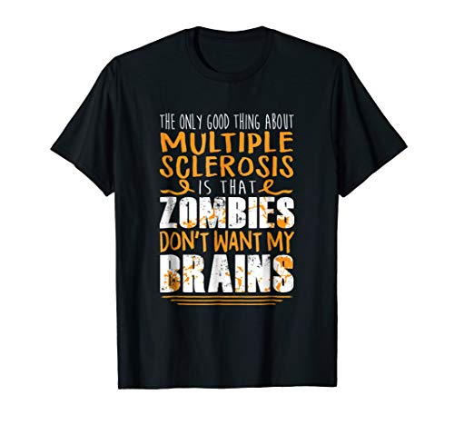 Ms Awareness Shirts (The Only Good Thing About Multiple Sclerosis Zombies)