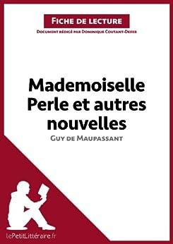 Summary Of A Wedding Gift By Guy De Maupassant : Mademoiselle Perle et autres nouvelles de Guy de Maupassant (Fiche de ...