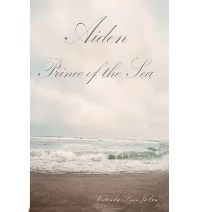 [ Aiden Prince of the Sea BY Jackson, Lynn ( Author ) ] { Paperback } 2012