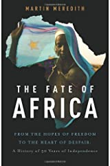 The Fate of Africa: From the Hopes of Freedom to the Heart of Despair Hardcover