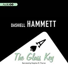 The Glass Key Audiobook by Dashiell Hammett Narrated by Stephen R. Thorne