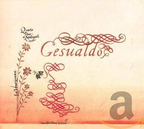 Gesualdo: Cuarto Libro De Madrigales ; Venexiana (Reedit)