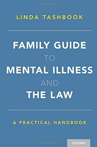 Family Guide to Mental Illness and the Law: A Practical Handbook
