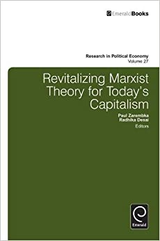 Revitalizing Marxist Theory for Today's Capitalism (Research in Political Economy)