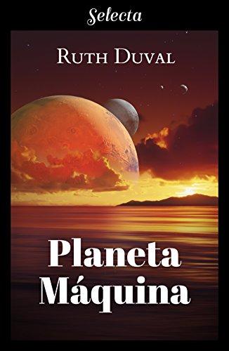 Planeta máquina (Spanish Edition)