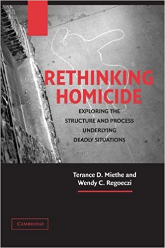 Book Rethinking Homicide: Exploring the Structure and Process Underlying Deadly Situations (Cambridge Studies in Criminology)