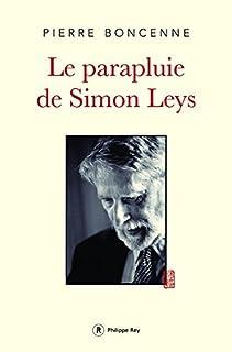 Le parapluie de Simon Leys, Boncenne, Pierre