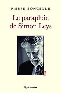 Le parapluie de Simon Leys par Boncenne