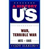 A History of US: War, Terrible War: 1855-1865
