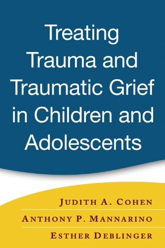 Treating Trauma and Traumatic Grief in Children and Adolescents Pdf
