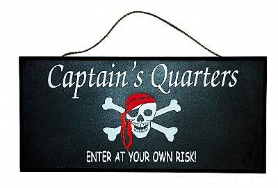 Barbarossa Ship - PIRATE CAPTAIN DOOR/WALL SIGN - SKULL & CROSSBONES - Captain's Quarters - Enter at Your Own Risk!