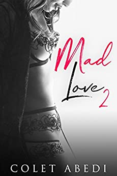 Mad Love 2 by [Abedi, Colet]