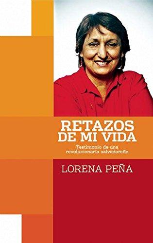 Retazos de mi vida: Testimonia de una revolucionaria salvadorena (Coleccion Contexto Latinoamericano) (Spanish Edition)
