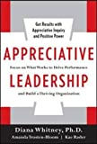 img - for Appreciative Leadership: Focus on What Works to Drive Winning Performance and Build a Thriving Organization (Business Skills and Development) book / textbook / text book