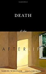 Death and the Afterlife (The Berkeley Tanner Lectures)