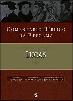 Comentário bíblico da Reforma - Lucas