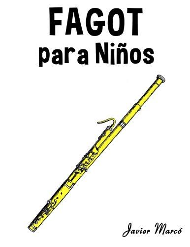 Fagot para Niños: Musica Clasica, Villancicos de Navidad, Canciones Infantiles, Tradicionales y Folcloricas! (Spanish Edition) [Javier Marco] (Tapa Blanda)