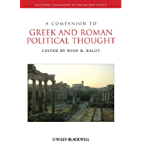 A Companion to Greek and Roman Political Thought (Blackwell Companions to the Ancient World Book 69) (English Edition)