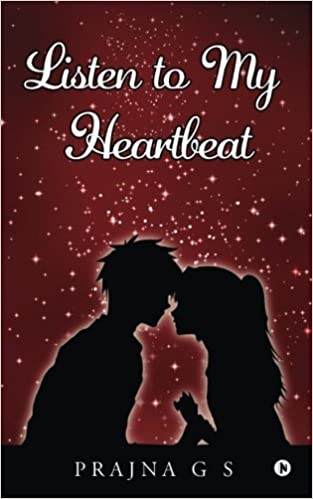 Listen to My Heartbeat: Prajna G S: 9781947202924: Amazon com: Books