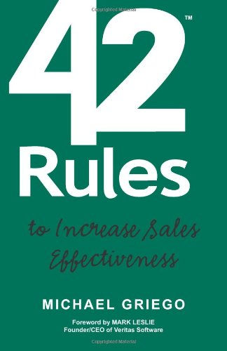 42 Rules to Increase Sales Effectiveness: A Practical Guidebook for Sales Reps, Sales Managers and Anyone Looking to Improve their Selling Skills pdf epub