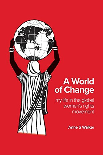 A World of Change: My Life in the Global Women's Rights Movement
