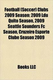fan products of Football (Soccer) Clubs 2009 Season: 2009 Seattle Sounders FC Season, 2009 Ldu Quito Season, Cruzeiro Esporte Clube Season 2009