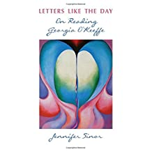 Letters Like the Day: On Reading Georgia O'Keeffe