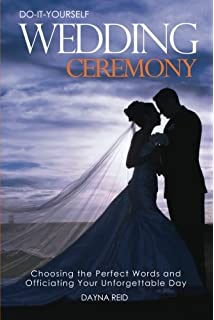 The distinctive wedding ceremony planning guide for creating a do it yourself wedding ceremony choosing the perfect words and officiating your unforgettable solutioingenieria Choice Image