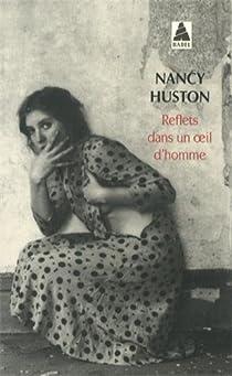 Reflets dans un oeil d'homme par Huston