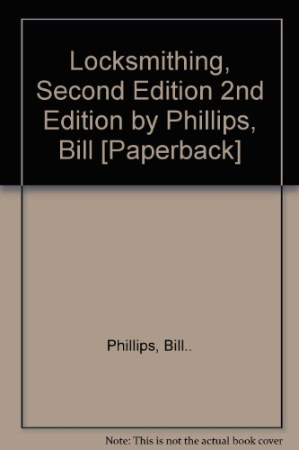 Locksmithing, Second Edition 2nd Edition by Phillips, Bill [Paperback] by Mc Graw,2009. 2nd Edition