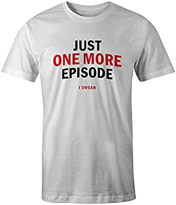 Netflix Chill Funny Joke Quote Mens T Shirt Just One More Episode