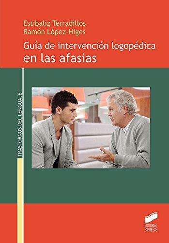 Guía de intervención logopédica en las afasias (Trastornos del Lenguaje nº 10)