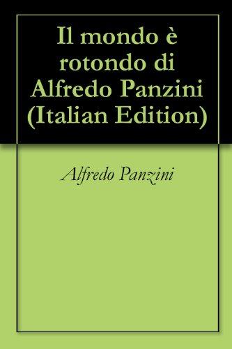 Il mondo è rotondo di Alfredo Panzini (Italian Edition)