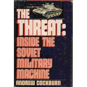 The Threat: Inside the Soviet Military Machine