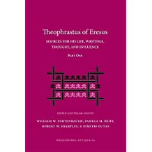 Theophrastus of Eresus: Sources for His Life, Writings, Thought, and Influence (2 Volumes) (Philosophia Antiqua: a Series of Studies on Ancient Philosophy)